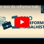 REFORMA TRABALHISTA – 1 ANO